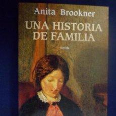 Libros de segunda mano: UNA HISTORIA DE FAMILIA. ANITA BROOKNER. Lote 171484882
