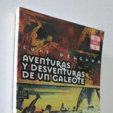 Libros de segunda mano: AVENTURAS Y DESVENTURAS DE UN GALEOTE - DELGADO BAÑÓN, LUIS M.. Lote 157669126