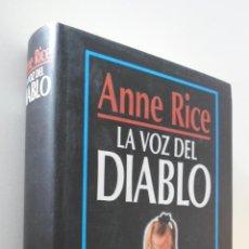 Libros de segunda mano: LA VOZ DEL DIABLO - RICE, ANNE. Lote 157673637