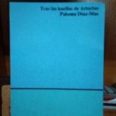 Livres d'occasion: TRAS LAS HUELLAS DE ARTORIUS. PALOMA DÍAZ-MAS. Lote 172671059
