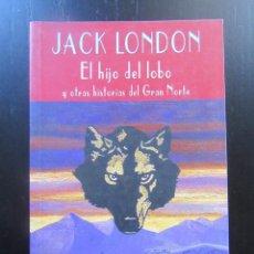 Libros de segunda mano: EL HIJO DEL LOBO Y OTRAS HISTORIAS DEL GRAN NORTE - JACK LONDON - VALDEMAR - CLUB DIÓGENES. Lote 157829710