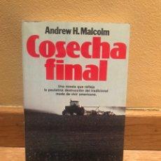 Libros de segunda mano: COSECHA FINAL ANDREW H. MALCOLM. Lote 157906878