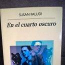 Libros de segunda mano: EN EL CUARTO OSCURO. SUSAN FALUDI. ANAGRAMA PRIMERA EDICION 2018. . Lote 158025186