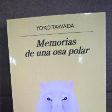 Libri di seconda mano: MEMORIAS DE UNA OSA POLAR. YOKO TAWADA. ANAGRAMA PRIMERA EDICION 2018. . Lote 158081650