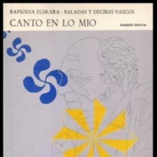 Libros de segunda mano: LIBRO DEDICADO POR GABRIEL CELAYA AL PINTOR DEL PAIS VASCO RAFAEL BALERDI. CANTO EN LO MIO.. Lote 158087430