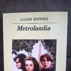 Libros de segunda mano: METROLANDIA. JULIAN BARNES. ANAGRAMA 2000. . Lote 158120966