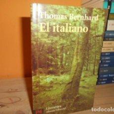 Libri di seconda mano: EL ITALIANO / THOMAS BERNHARD / ALIANZA. Lote 158381266