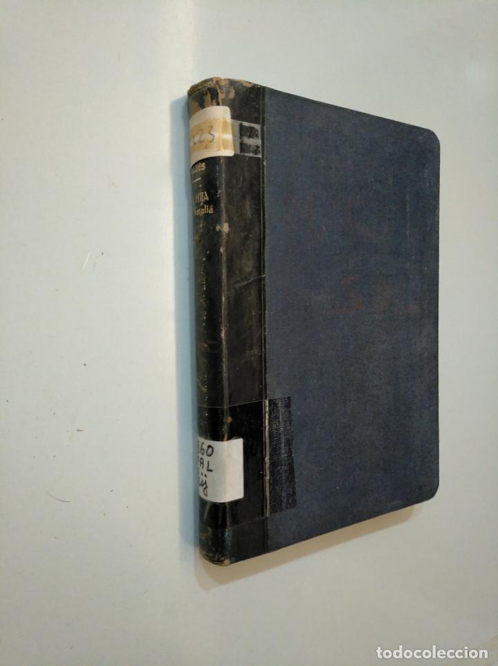 Libros de segunda mano: LA HIJA DE NATALIA.- ARMANDO PALACIO VALDÉS.- OBRAS COMPLETAS TOMO XXI. EDICIONES FAX. TDK378 - Foto 3 - 158388266