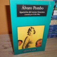 Libros de segunda mano: APARICION DEL ETERNO FEMENINO CONTADA POR S.M. EL REY / ALVARO POMBO / ANAGRAMA. Lote 158407658