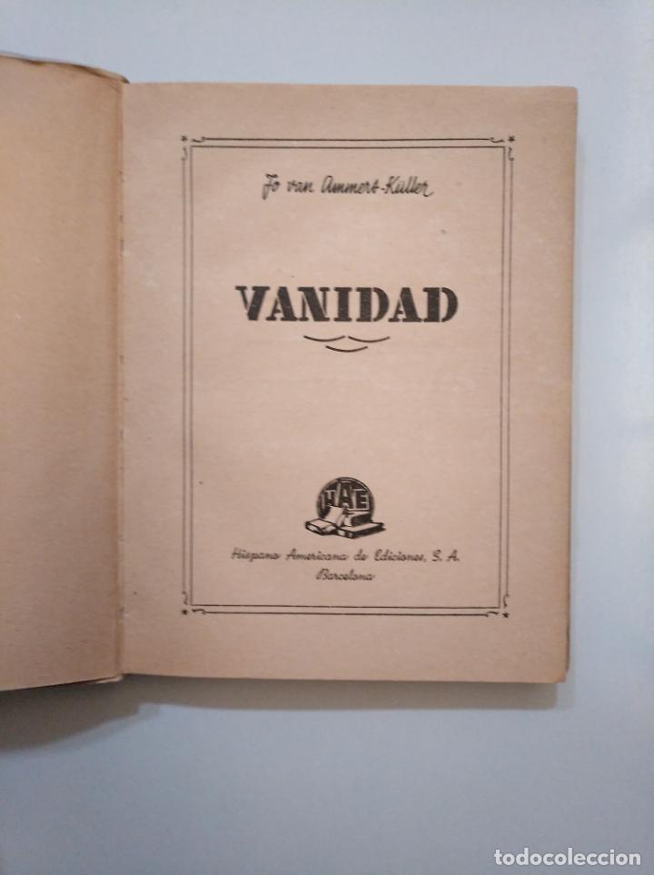 Libros de segunda mano: VANIDAD. - AMMERS-KÜLLER, JO VAN. HISPANO AMERICANA DE EDICIONES. TDK377A - Foto 3 - 158422818