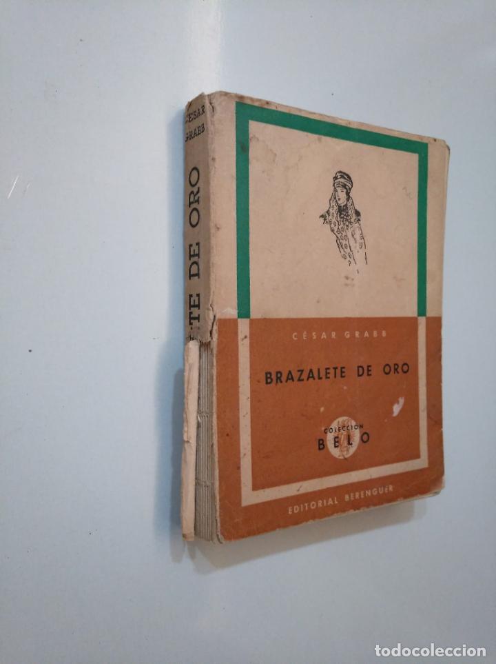 Libros de segunda mano: BRAZALETE DE ORO. - GRABB, CÉSAR. COLECCION BELO. EDITORIAL BERENGUER. TDK377A - Foto 2 - 158430450