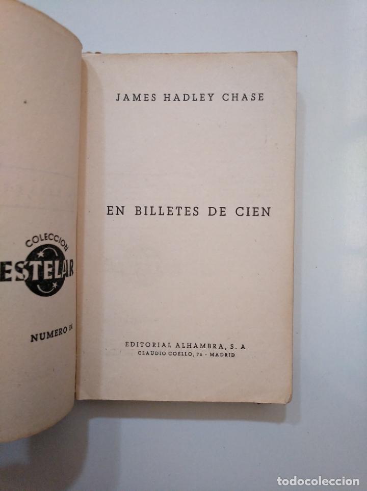 Libros de segunda mano: EN BILLETES DE CIEN. - JAMES HADLEY CHASE. COLECCION ESTELAR. TDK377A - Foto 2 - 158430890