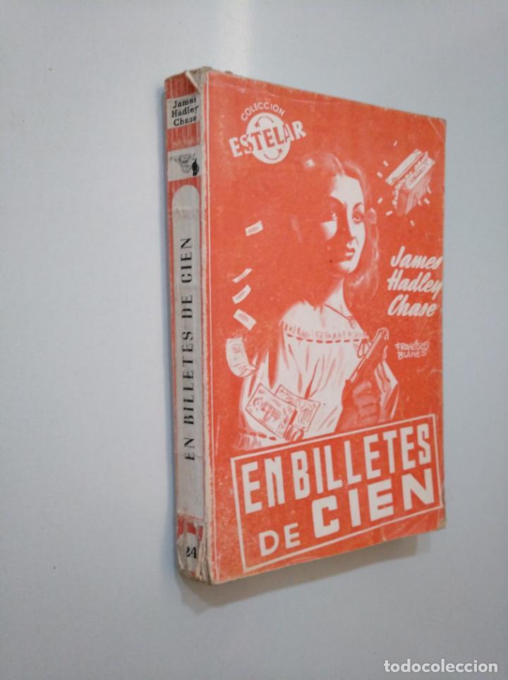 Libros de segunda mano: EN BILLETES DE CIEN. - JAMES HADLEY CHASE. COLECCION ESTELAR. TDK377A - Foto 3 - 158430890