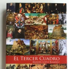 Libros de segunda mano: EL TERCER CUADRO - MANUEL LÓPEZ RAMÍREZ - CIRCULO ROJO EDITORIAL. Lote 158461702