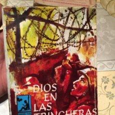 Libros de segunda mano: ANTIGUO LIBRO DIOS EN LAS TRINCHERAS POR RAMÓN MARTÍ TIMONEDA AÑO 1964. Lote 158483522