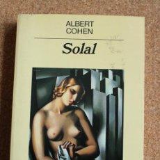 Libros de segunda mano: SOLAL. COHEN (ALBERT) BARCELONA, ANAGRAMA, 1988.. Lote 158539250