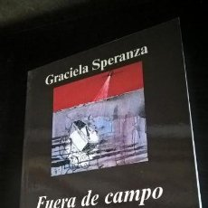 Libros de segunda mano: FUERA DE CAMPO. GRACIELA SPERANZA. ANAGRAMA ARGUMENTOS 2006. . Lote 158554478