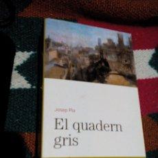 Libros de segunda mano: RZ. LIBRO CATALÁN,EL QUADERN GRIS,MIDE APROXIM,11X17CM,TIENE 746 PAGINAS. Lote 158598034