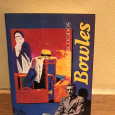 Libros de segunda mano: CUENTOS ESCOGIDOS BOWLES. Lote 158611182