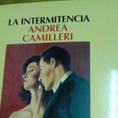 Libros de segunda mano: LA INTERMITENCIA, ANDREA CAMILLERI. Lote 158623578