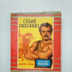 Libros de segunda mano: CESAR CASCABEL. JULIO VERNE. COLECCION MOLINO. 1956. TDK379. Lote 158666070