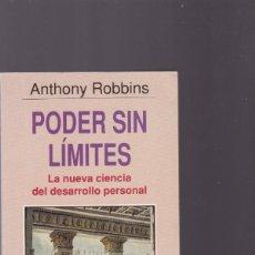 Libros de segunda mano: PODER SIN LÍMITES - ANTHONY ROBBINS - EDITORIAL GRIJALBO 1987 - AUTOAYUDA. Lote 158713630
