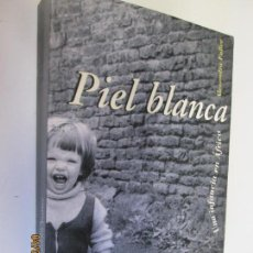Libros de segunda mano: PIEL BLANCA , UNA INFANCIA EN AFRICA , ALEXANDRA FULLER - LUMEN . Lote 158843782