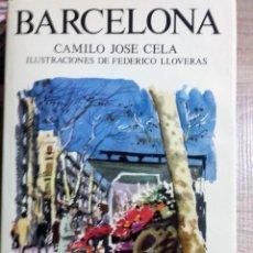 Libros de segunda mano: CAMILO JOSÉ CELA ** BARCELONA. CALIDOSCOPIO CALLEJERO, MARÍTIMO Y CAMPESTRE DE C.J.C. PARA EL REI. Lote 158875446