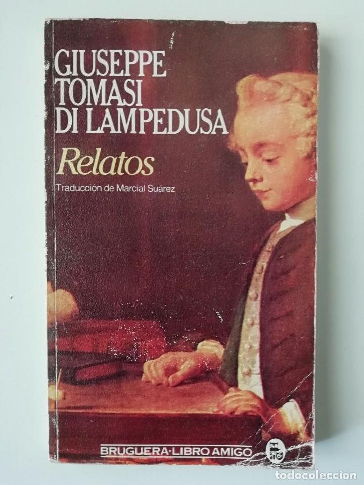 RELATOS - GIUSEPPE TOMASI DI LAMPEDUSA - ED BRUGUERA 1983 (Libros de Segunda Mano (posteriores a 1936) - Literatura - Narrativa - Otros)