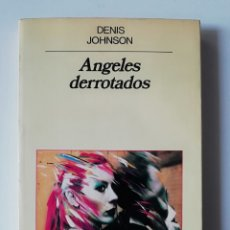 Libri di seconda mano: ANGELES DERROTADOS - DENIS JOHNSON - ED ANAGRAMA 1986 . Lote 158985858