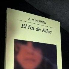 Libros de segunda mano: EL FIN DE ALICE. A.M. HOMES. ANAGRAMA 1999. . Lote 159015618