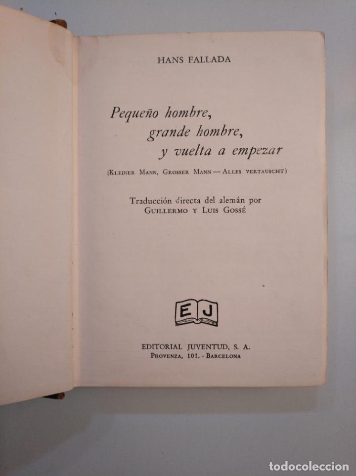 Libros de segunda mano: PEQUEÑO HOMBRE,GRANDE HOMBRE, Y VUELTA A EMPEZAR. HANS FALLADA. tdk377a - Foto 3 - 159099418