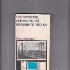 Livres d'occasion: LOS CONCEPTOS ELEMENTALES DEL MATERIALISMO HISTORICO - MARTA HARNECKER - SIGLO XXI ED. 1975. Lote 159112606