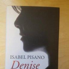 Libros de segunda mano: DENISE - PISANO, ISABEL. EDICIONES B. 2011. Lote 159114130