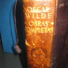 Libros de segunda mano: OSCAR WILDE. OBRAS COMPLETAS. AGUILAR 1951.. Lote 159191458