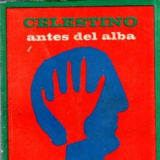 Libros de segunda mano: CELESTINO ANTES DEL ALBA. REINALDO ARENAS. 1967. EDICIONES UNION. VER. PERFECTO ESTADO. 1º EDICION. Lote 159202470