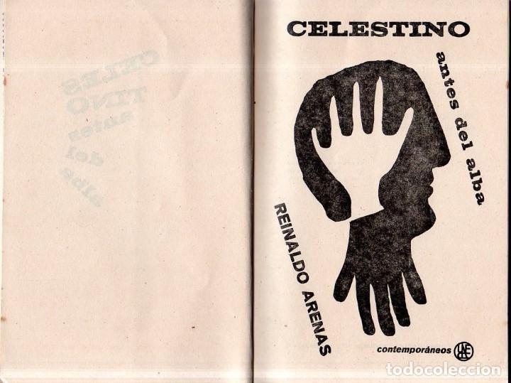 Libros de segunda mano: CELESTINO ANTES DEL ALBA. REINALDO ARENAS. 1967. EDICIONES UNION. VER. PERFECTO ESTADO. 1º EDICION - Foto 3 - 159202470
