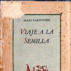 Libros de segunda mano: VIAJE A LA SEMILLA. ALEJO CARPENTIER. LA HABANA, 1944. CON DEDICATORIA Y FIRMA DEL AUTOR. . Lote 159218898