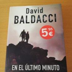 Libros de segunda mano: EN EL ÚLTIMO MINUTO (DAVID BALDACCI) EDICIONES B. Lote 159226562