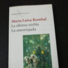 Libros de segunda mano: MARIA LUISA BOMBAL, LA ULTIMA NIEBLA, LA AMORTAJADA. Lote 159312698