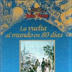 Libros de segunda mano: LA VUELTA AL MUNDO EN 80 DIAS. LOS VIAJES EXTRAORDINARIOS JULIO VERNE. EDICIONES RUEDA. 2002.. Lote 202530186