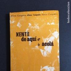 Libros de segunda mano: ALVARO CUNQUEIRO. XENTE DE AQUÍ E DE ACOLÁ. GALAXIA. 1971.. Lote 159418393