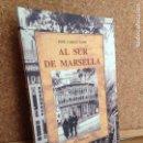 Libros de segunda mano: AL SUR DE MARSELLA - JOSE CARLOS LLOP - J.J. DE OLAÑETA EDITOR - COMO NUEVO - GCH. Lote 161197746