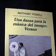 Libros de segunda mano: UNA DANZA PARA LA MUSICA DEL TIEMPO: VERANO. ANTHONY POWELL. ANAGRAMA 2001.. Lote 159477022