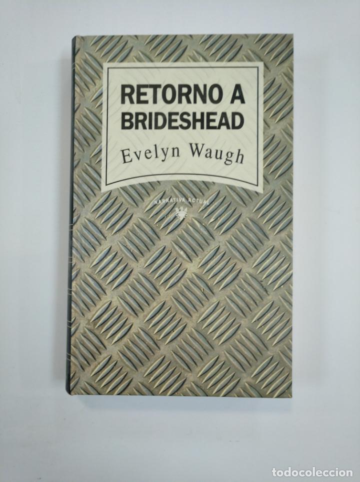 RETORNO A BRIDESHEAD. - EVELYN WAUGH. NARRATIVA ACTUAL RBA. TDK382 (Libros de Segunda Mano (posteriores a 1936) - Literatura - Narrativa - Otros)