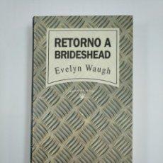 Libros de segunda mano: RETORNO A BRIDESHEAD. - EVELYN WAUGH. NARRATIVA ACTUAL RBA. TDK382. Lote 159502002