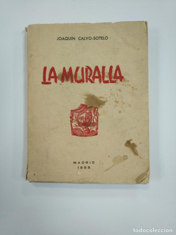 LA MURALLA. JOAQUIN CALVO-SOTELO -. 1955. TDK383 (Libros de Segunda Mano (posteriores a 1936) - Literatura - Narrativa - Otros)