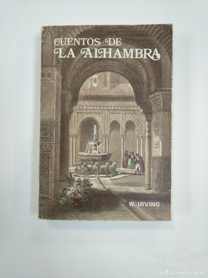CUENTOS DE ALHAMBRA. WASHINGTON IRVING. TDK383 (Libros de Segunda Mano (posteriores a 1936) - Literatura - Narrativa - Otros)