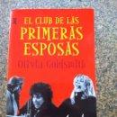 Libros de segunda mano: EL CLUB DE LAS PRIMERAS ESPOSAS - OLIVIA GOLDSMITH -- DEBOLSILLO 2002 -- . Lote 159571514
