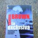 Libros de segunda mano: LA EXCLUSIVA -- SANDRA BROWN -- DEBOLSILLO 2000 -- . Lote 159571678